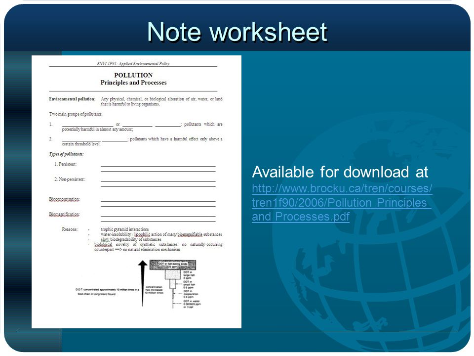Note worksheet Available for download at http://www.brocku.ca/tren/courses/ tren1f90/2006/Pollution Principles and Processes.pdf http://www.brocku.ca/tren/courses/ tren1f90/2006/Pollution Principles and Processes.pdf