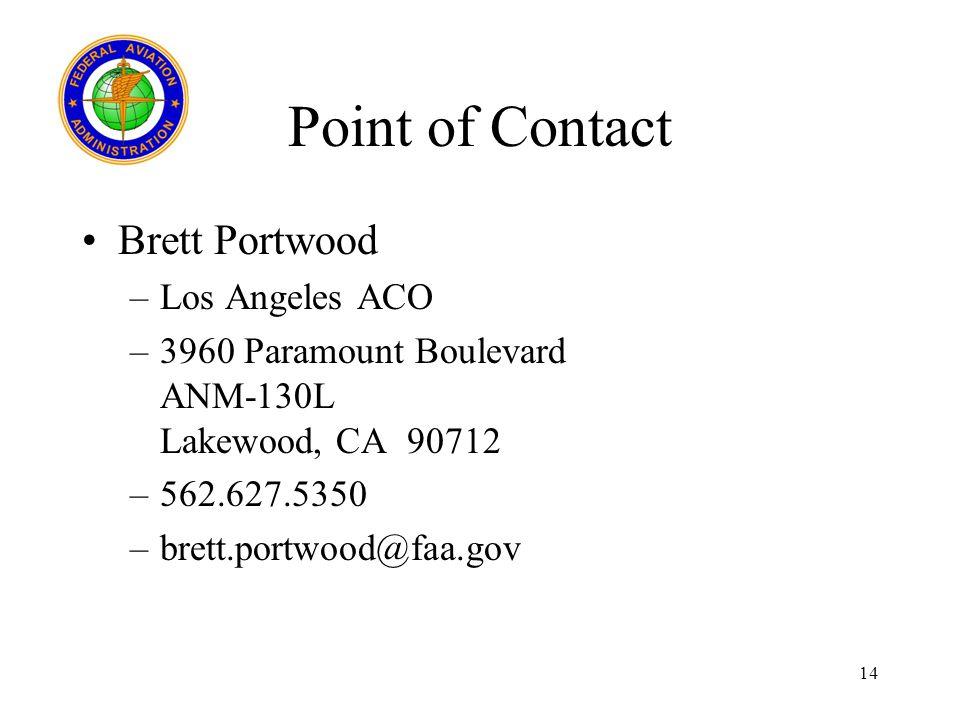 14 Point of Contact Brett Portwood –Los Angeles ACO –3960 Paramount Boulevard ANM-130L Lakewood, CA 90712 –562.627.5350 –brett.portwood@faa.gov