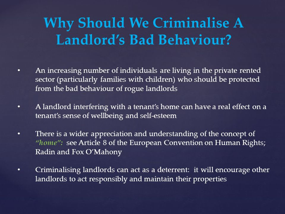 There Is A Move Towards Using the Criminal Courts for Housing Matters Guidance published by the Department for Communities and Local Government in August 2012 encouraged local authorities to prosecute rogue landlords Local authorities are prosecuting private landlords under Housing Act 2004 and the Management of Houses in Multiple Occupation (England) Regulations 2006 With these Cases: Local authorities may be able to recover monies from the landlords under the Proceeds of Crime Act 2002, even though rental income from an unlicensed property is not a benefit from the proceeds of crime – see: Sumal & Sons (Properties) v.