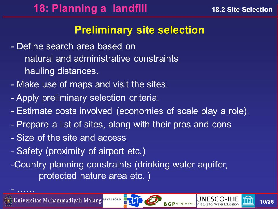 10/26 Preliminary site selection - Define search area based on natural and administrative constraints hauling distances.