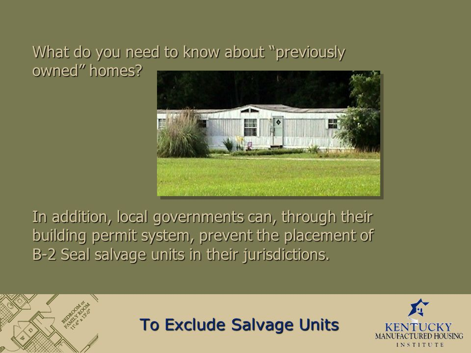 In addition, local governments can, through their building permit system, prevent the placement of B-2 Seal salvage units in their jurisdictions.
