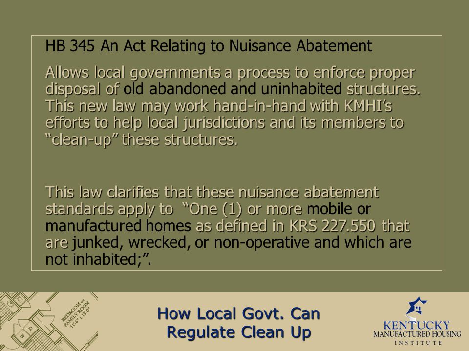 HB 345 An Act Relating to Nuisance Abatement Allows local governments a process to enforce proper disposal of structures.