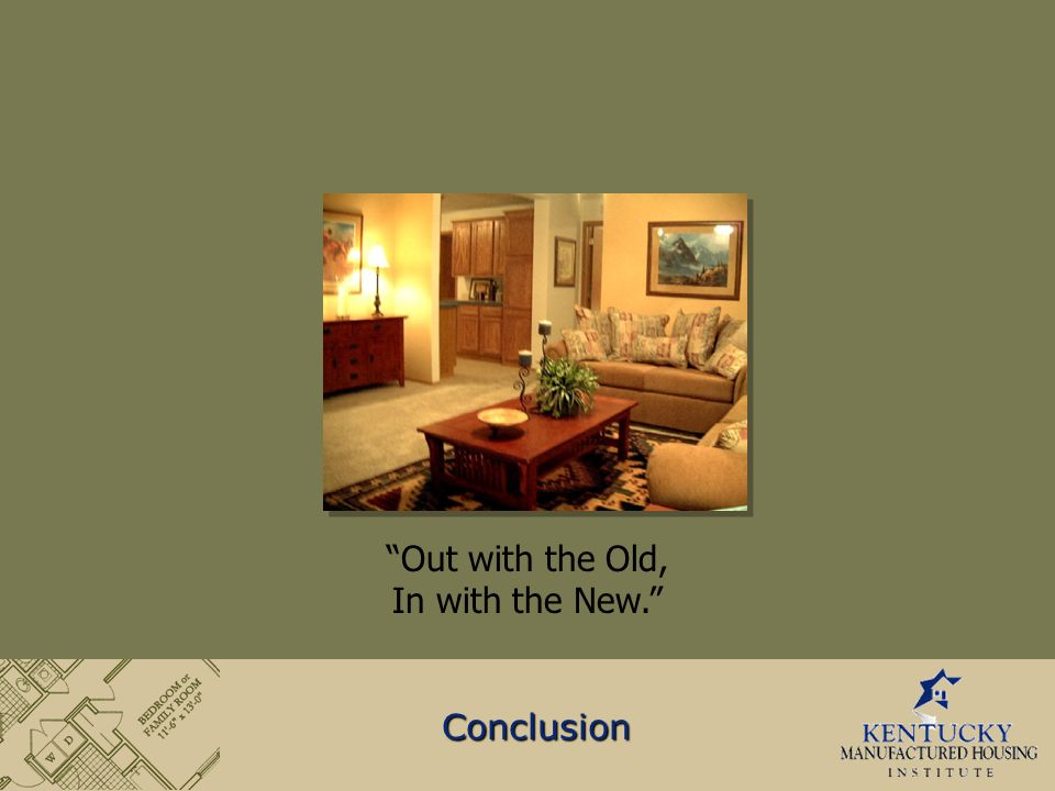"""Out with the Old, In with the New."" Conclusion"