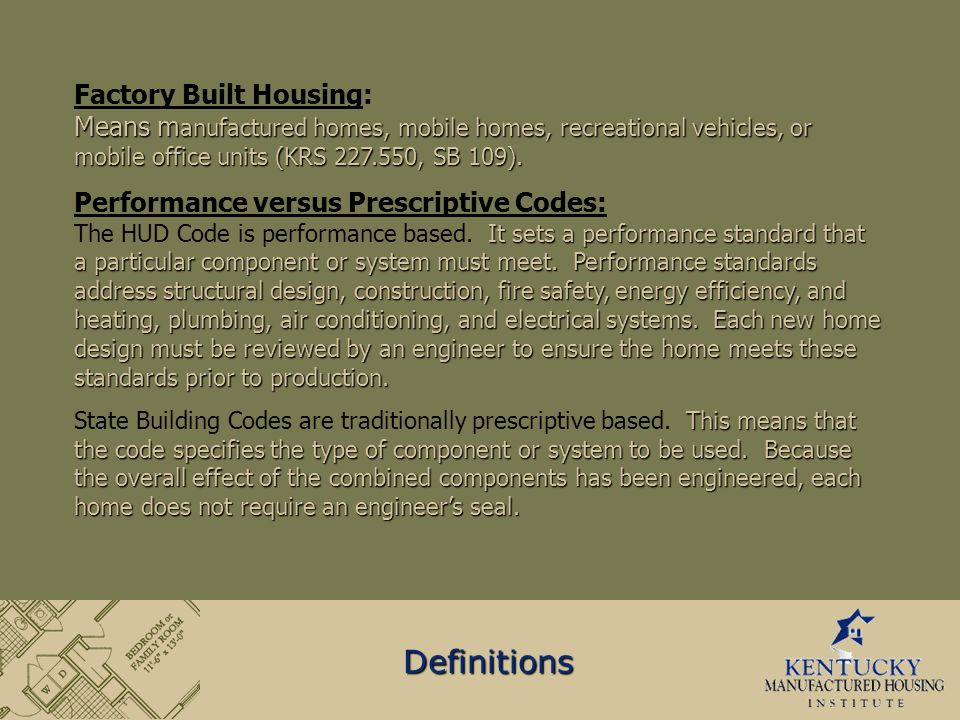 Means m anufactured homes, mobile homes, recreational vehicles, or mobile office units (KRS 227.550, SB 109). Factory Built Housing: Means m anufactur