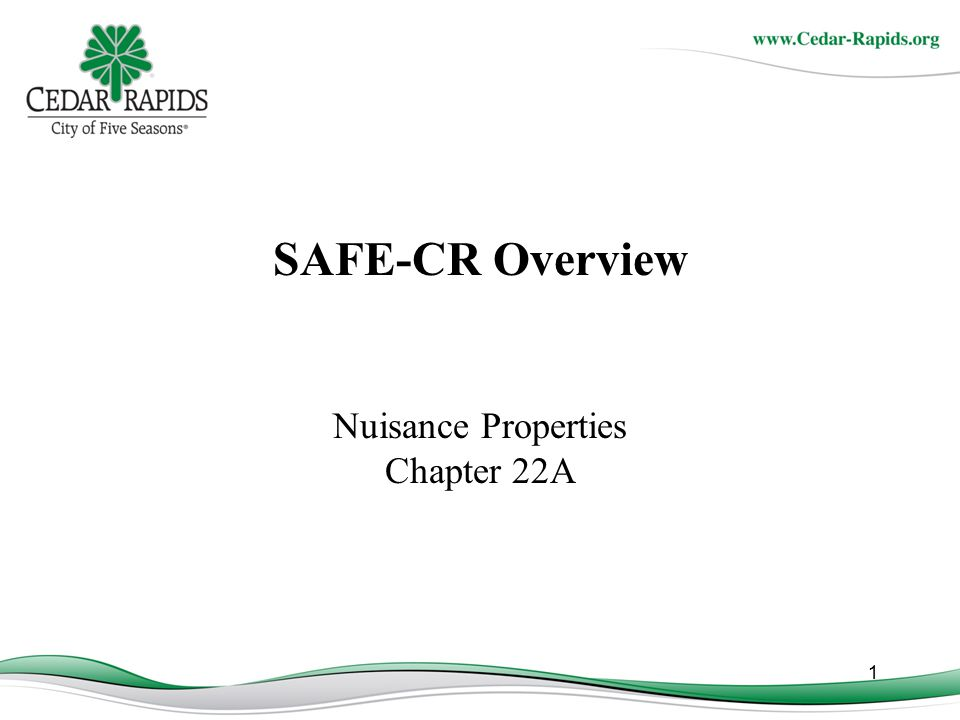 SAFE-CR Overview Nuisance Properties Chapter 22A 1