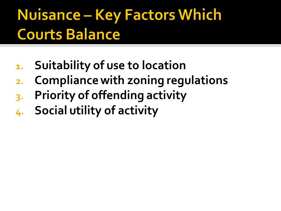 1. Suitability of use to location 2. Compliance with zoning regulations 3. Priority of offending activity