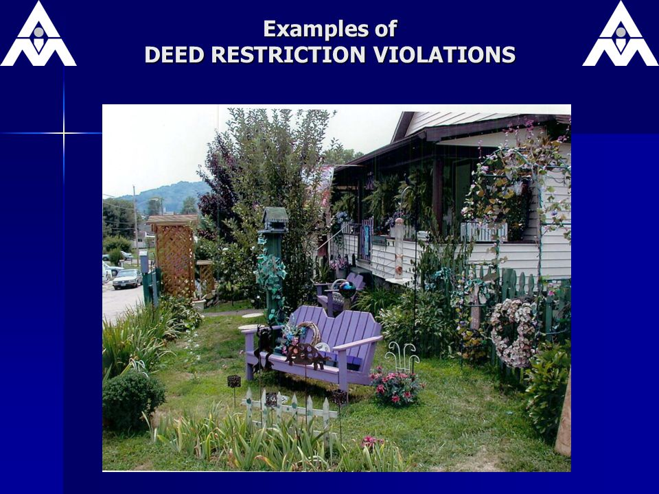 Examples of DEED RESTRICTION VIOLATIONS