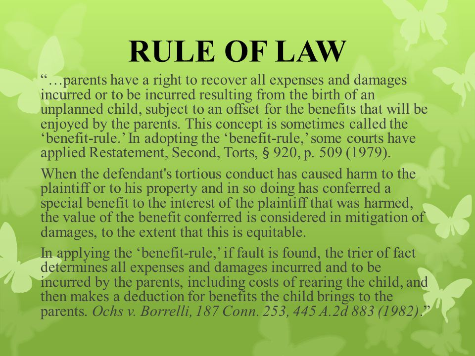 RULE OF LAW …parents have a right to recover all expenses and damages incurred or to be incurred resulting from the birth of an unplanned child, subject to an offset for the benefits that will be enjoyed by the parents.