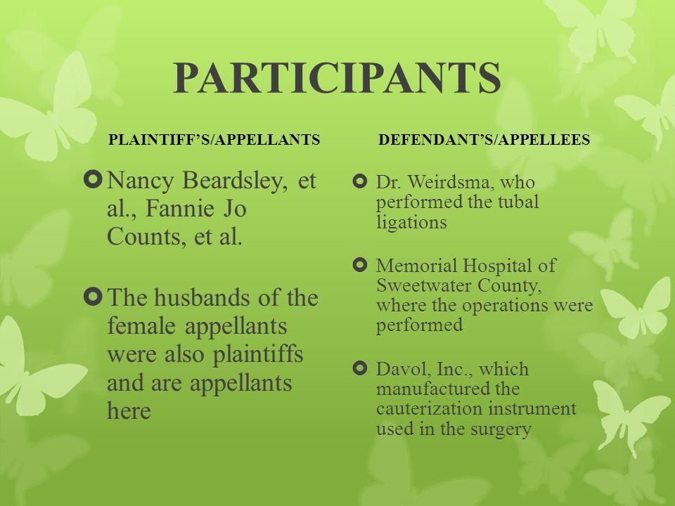 PARTICIPANTS PLAINTIFF'S/APPELLANTS  Nancy Beardsley, et al., Fannie Jo Counts, et al.