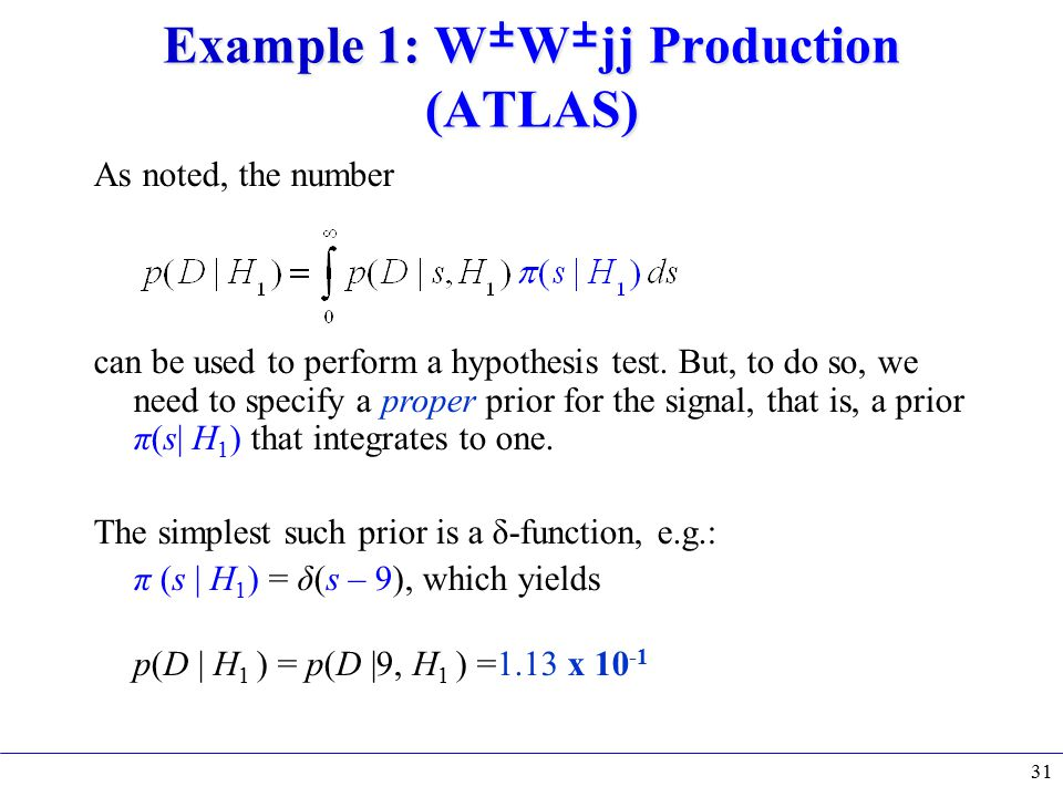 As noted, the number can be used to perform a hypothesis test.