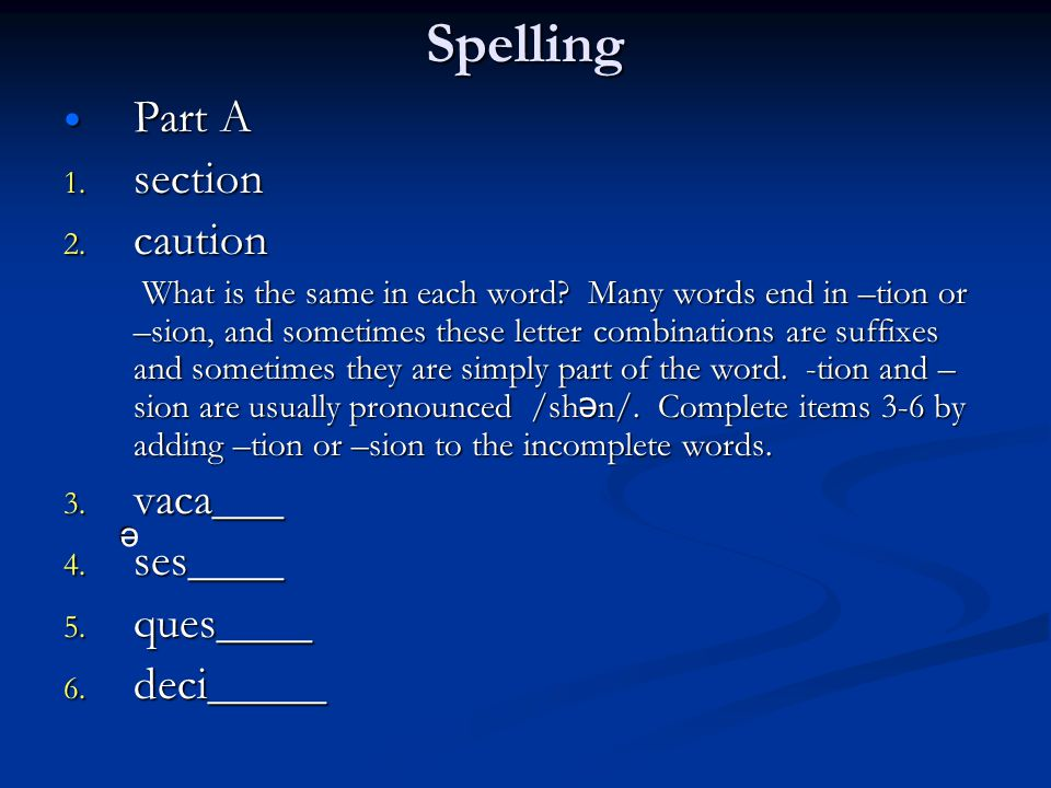 Spelling Part A Part A 1. section 2. caution What is the same in each word.
