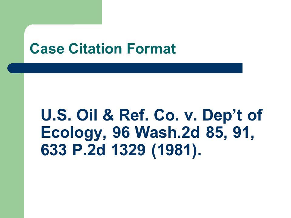 Case Citation Format U.S. Oil & Ref. Co. v.