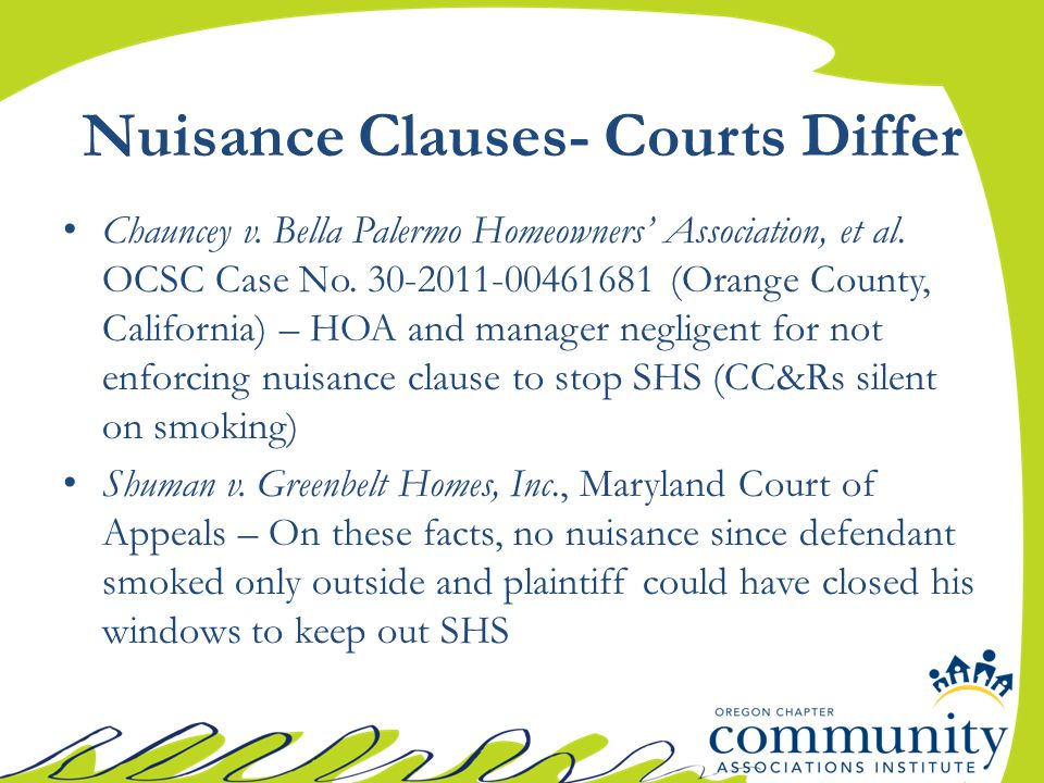 Nuisance Clauses- Courts Differ Chauncey v. Bella Palermo Homeowners' Association, et al.
