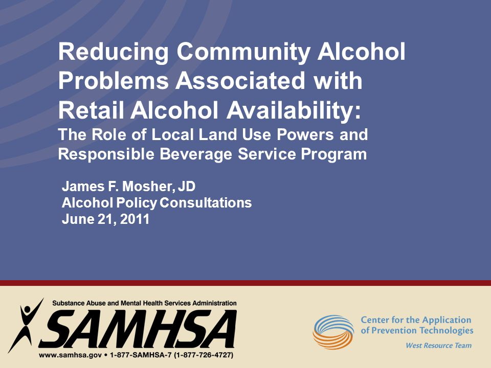 Reducing Community Alcohol Problems Associated with Retail Alcohol Availability: The Role of Local Land Use Powers and Responsible Beverage Service Pr