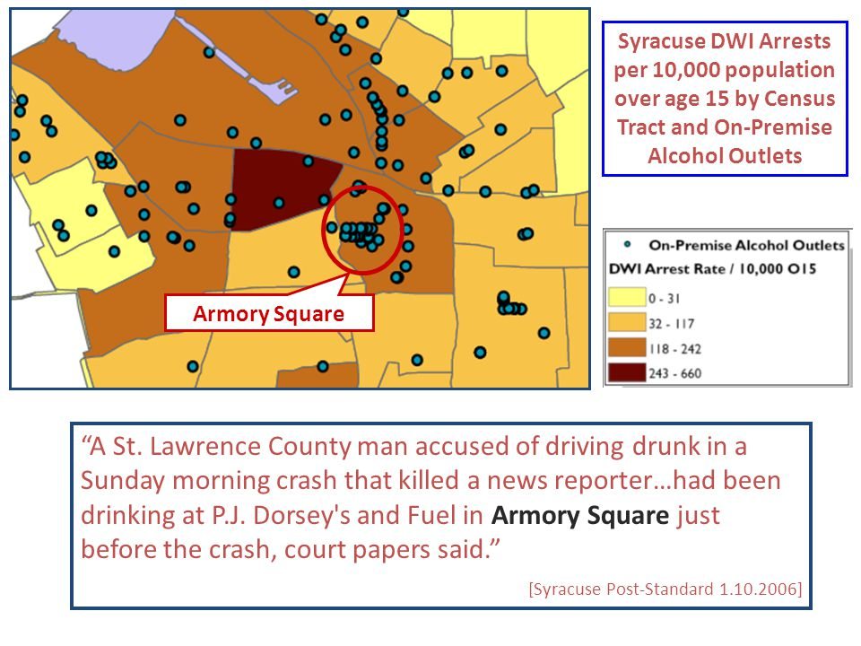 "Armory Square ""A St. Lawrence County man accused of driving drunk in a Sunday morning crash that killed a news reporter…had been drinking at P.J. Dors"