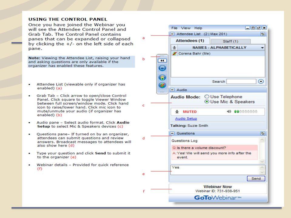 Closure Online Feedback Form –We will provide a surveymonkey.com link at the end of the webinar for you to complete.