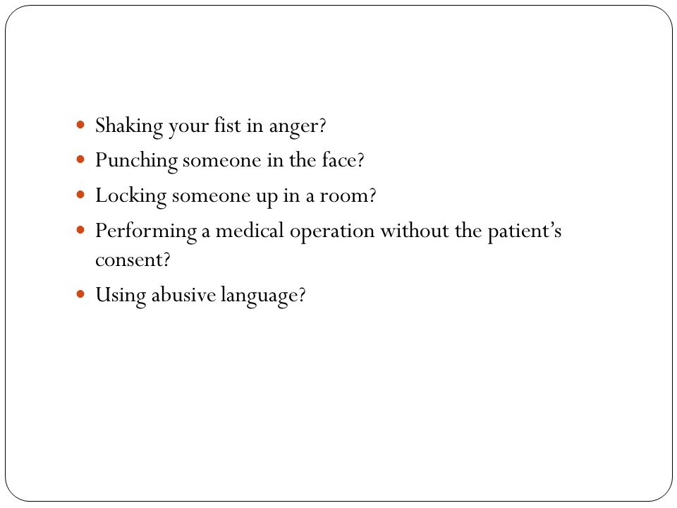 Shaking your fist in anger.Punching someone in the face.