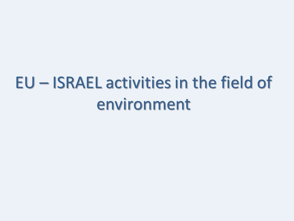 EU – ISRAEL activities in the field of environment