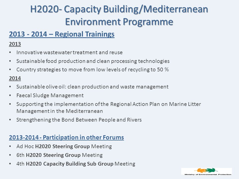 H2020- Capacity Building/Mediterranean Environment Programme 2013 - 2014 – Regional Trainings 2013 Innovative wastewater treatment and reuse Sustainab