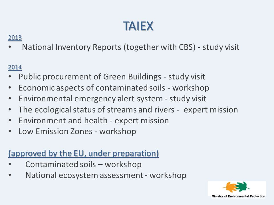 TAIEX 2013 National Inventory Reports (together with CBS) - study visit2014 Public procurement of Green Buildings - study visit Economic aspects of co