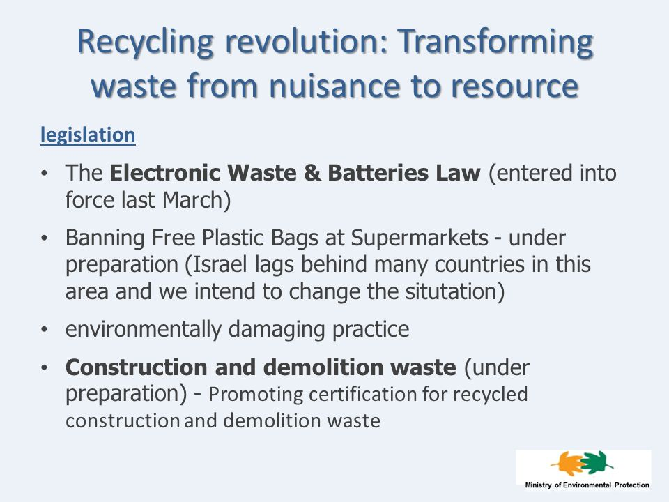 Recycling revolution: Transforming waste from nuisance to resource legislation The Electronic Waste & Batteries Law (entered into force last March) Ba