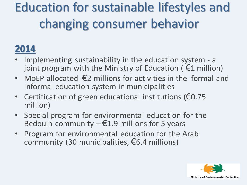Education for sustainable lifestyles and changing consumer behavior 2014 Implementing sustainability in the education system - a joint program with th