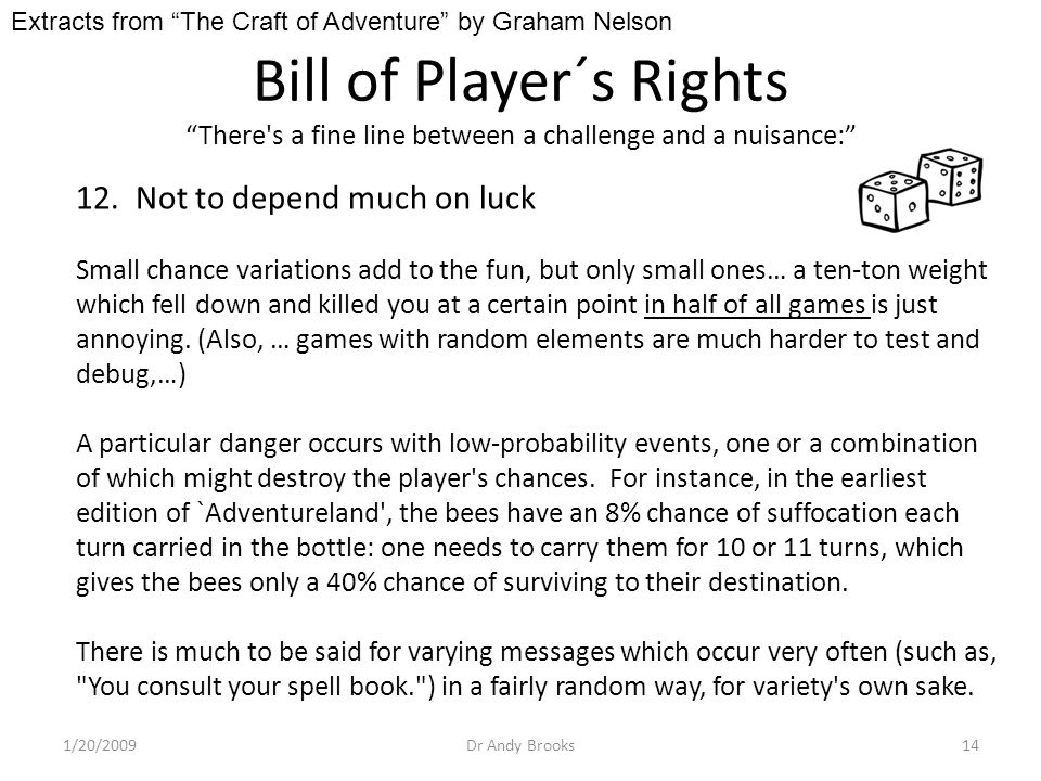 Bill of Player´s Rights There s a fine line between a challenge and a nuisance: 1/20/2009Dr Andy Brooks14 12.