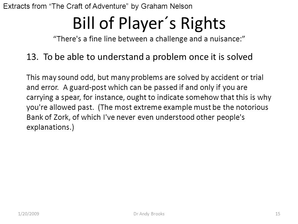 Bill of Player´s Rights There s a fine line between a challenge and a nuisance: 1/20/2009Dr Andy Brooks15 13.