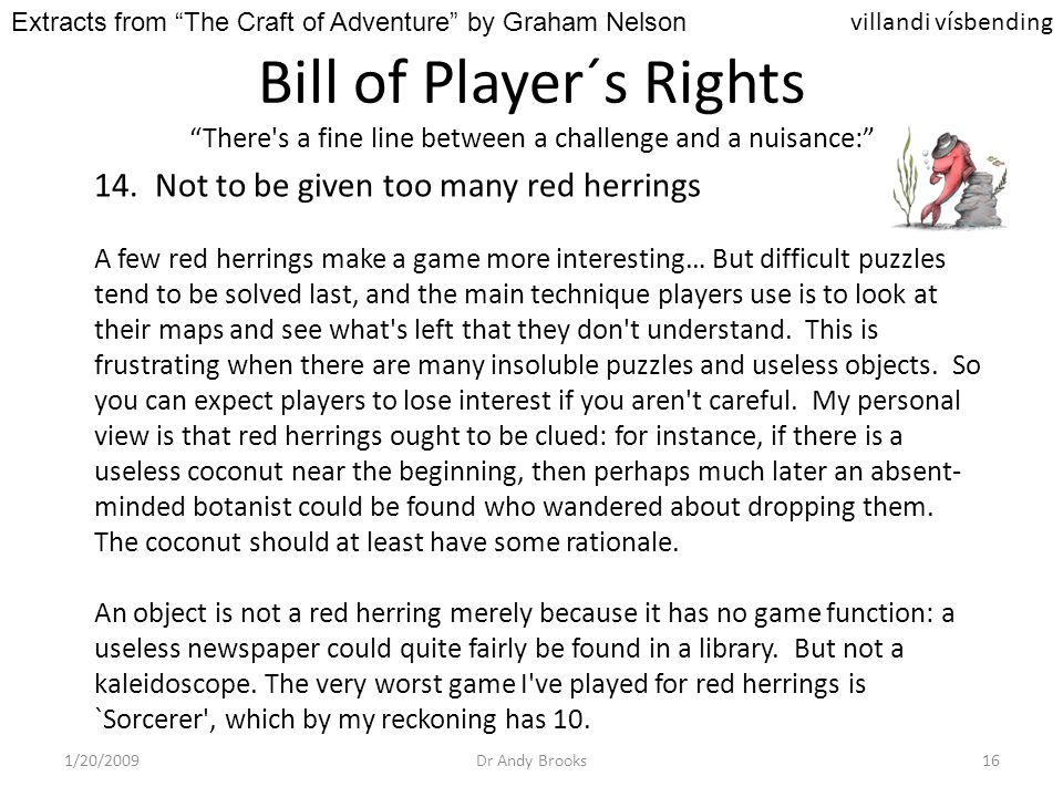 Bill of Player´s Rights There s a fine line between a challenge and a nuisance: 1/20/2009Dr Andy Brooks16 14.