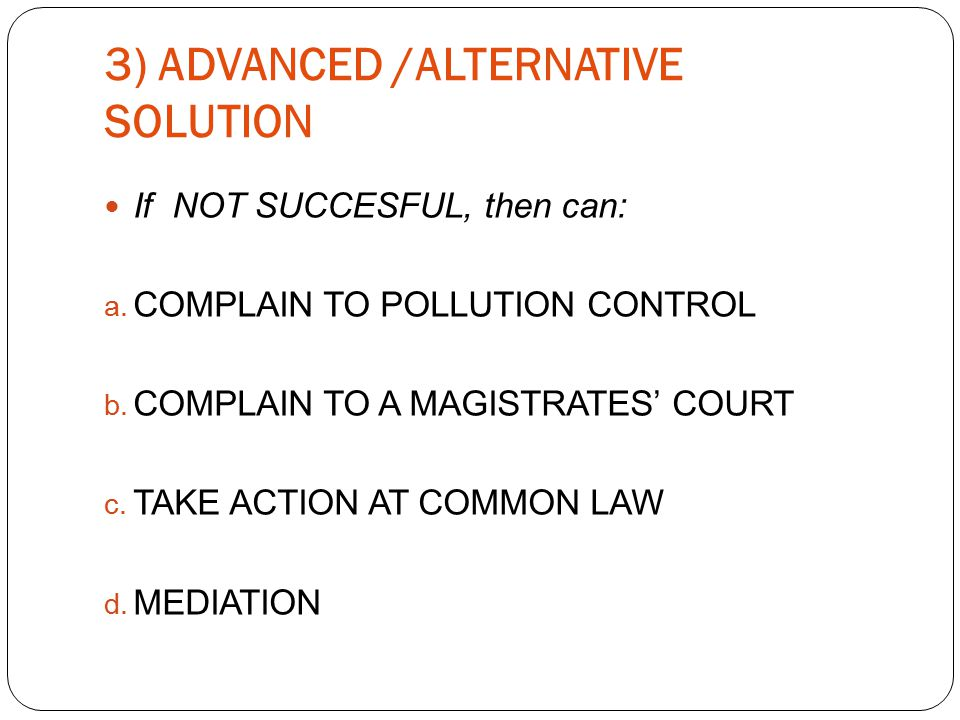 3) ADVANCED /ALTERNATIVE SOLUTION If NOT SUCCESFUL, then can: a.