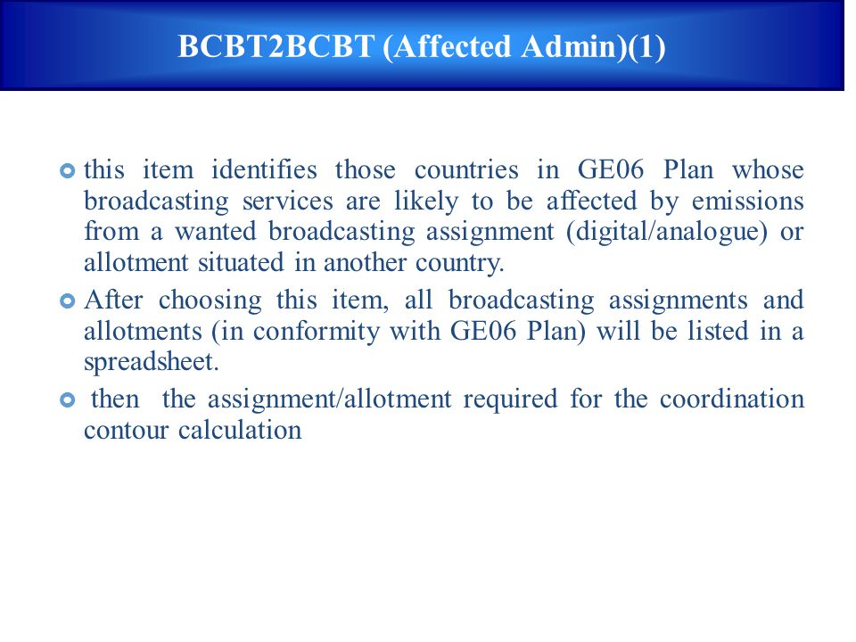  this item identifies those countries in GE06 Plan whose broadcasting services are likely to be affected by emissions from a wanted broadcasting assi