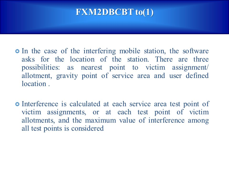  In the case of the interfering mobile station, the software asks for the location of the station. There are three possibilities: as nearest point to