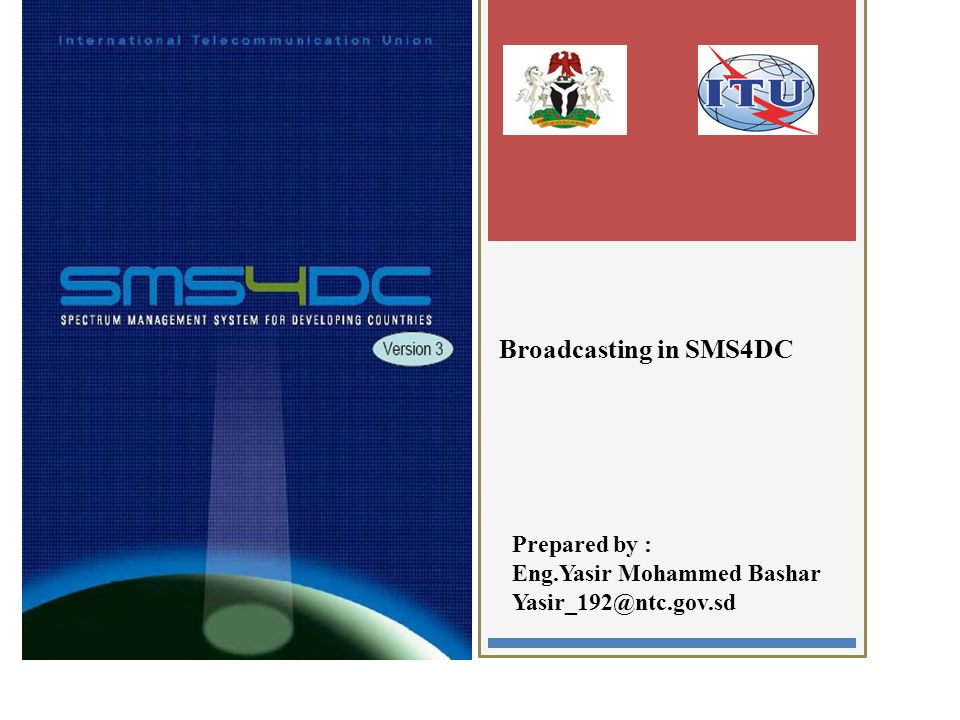 2 Broadcasting in SMS4DC Prepared by : Eng.Yasir Mohammed Bashar Yasir_192@ntc.gov.sd