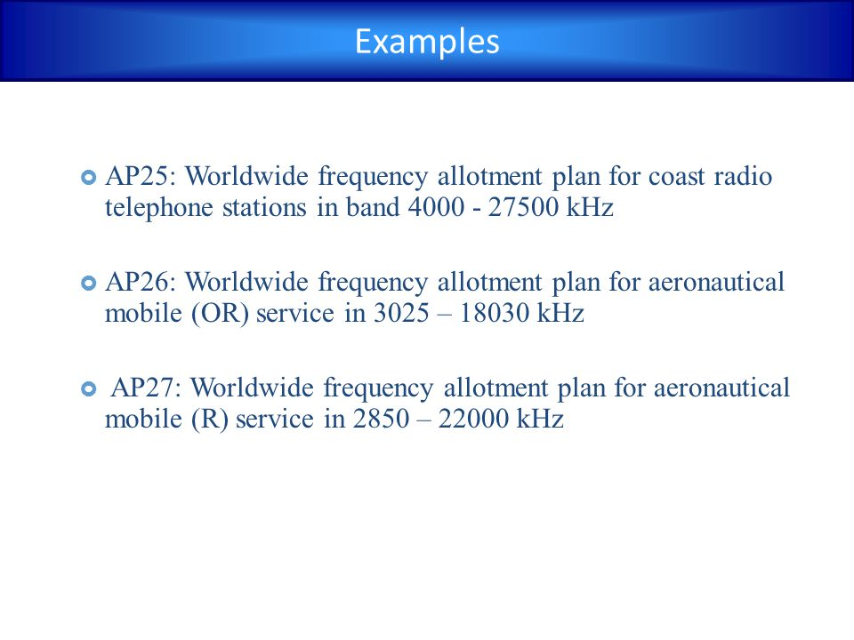  AP25: Worldwide frequency allotment plan for coast radio telephone stations in band 4000 - 27500 kHz  AP26: Worldwide frequency allotment plan for