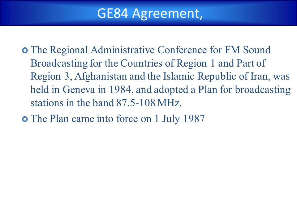 The Regional Administrative Conference for FM Sound Broadcasting for the Countries of Region 1 and Part of Region 3, Afghanistan and the Islamic Rep