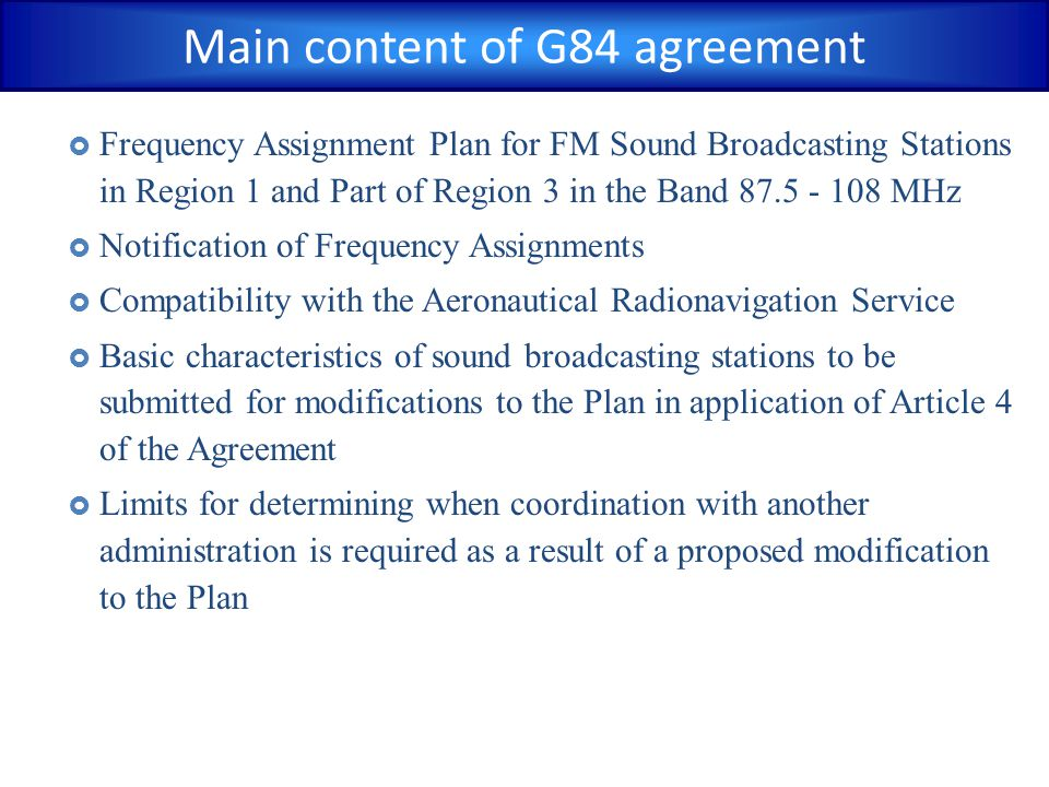  GE85-R1-MAR: Frequency assignment plan for the maritime mobile service in the MF bands in Region 1  GE85-R1-AER: Frequency assignment plan for the aeronautical radio-navigation service in the MF bands in Region 1  GE85-EMA: Frequency assignment plan for the maritime radio-navigation service (radio beacons) for the European maritime area in the band 283.5 - 315 kHz Examples