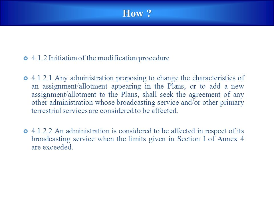  4.1.2 Initiation of the modification procedure  4.1.2.1 Any administration proposing to change the characteristics of an assignment/allotment appea