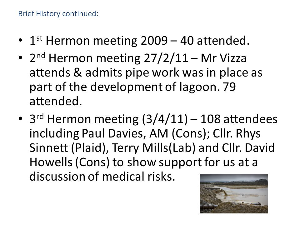 Brief History continued: 1 st Hermon meeting 2009 – 40 attended.