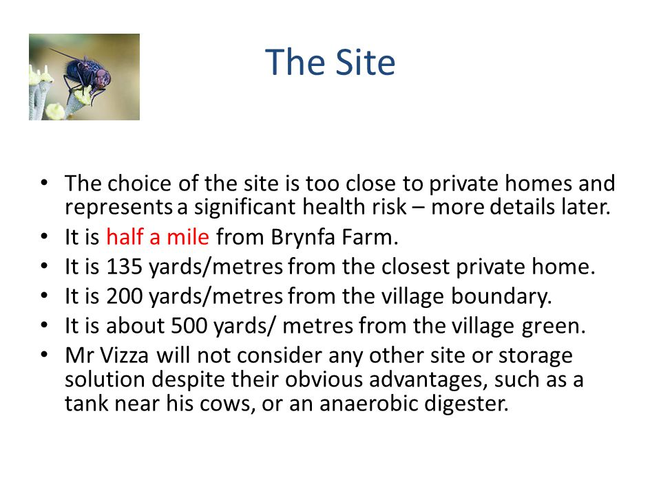 The Site The choice of the site is too close to private homes and represents a significant health risk – more details later. It is half a mile from Br