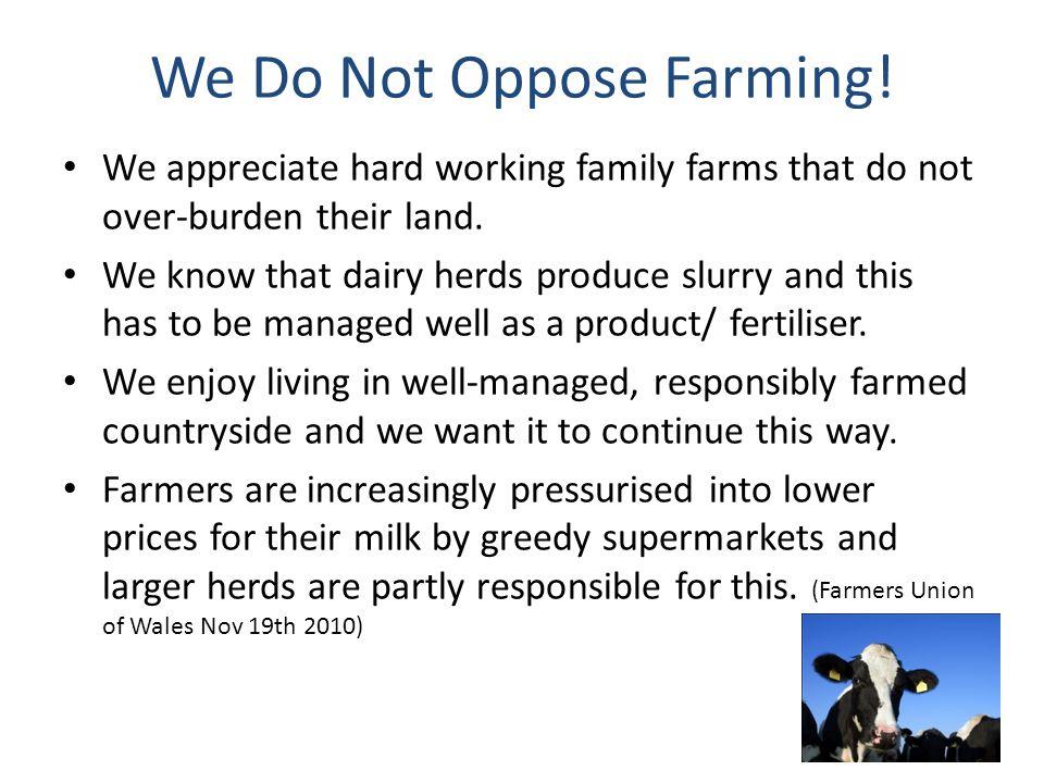 We Do Not Oppose Farming.