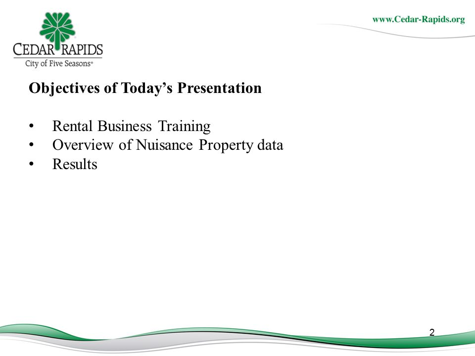 2 Objectives of Today's Presentation Rental Business Training Overview of Nuisance Property data Results