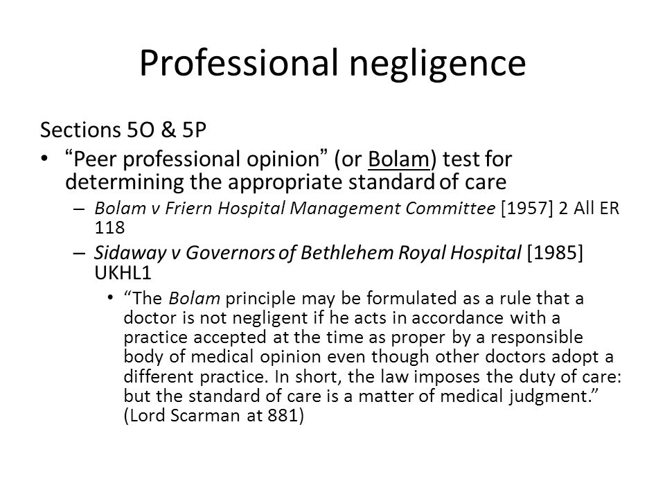 """Professional negligence Sections 5O & 5P """" Peer professional opinion """" (or Bolam) test for determining the appropriate standard of care – Bolam v Frie"""