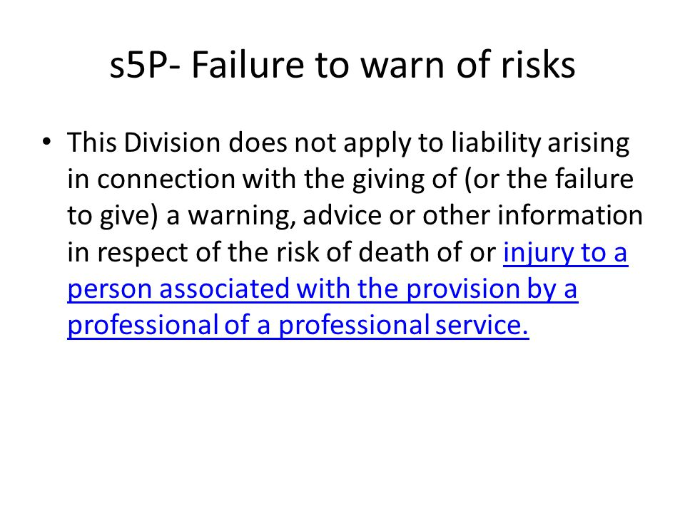 s5P- Failure to warn of risks This Division does not apply to liability arising in connection with the giving of (or the failure to give) a warning, a