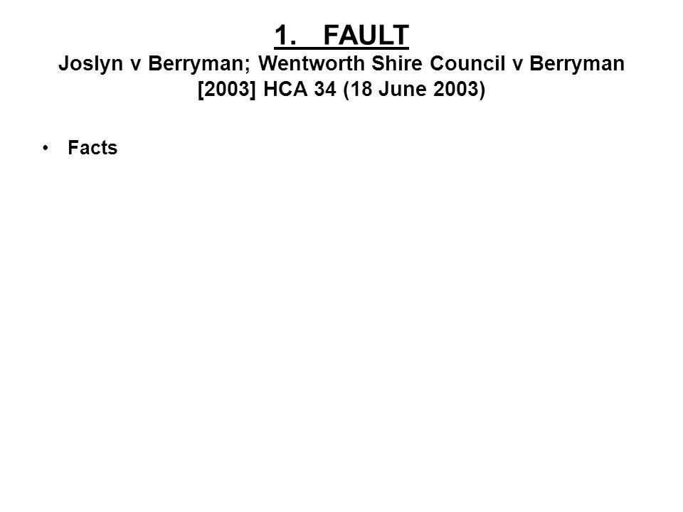 1. FAULT Joslyn v Berryman; Wentworth Shire Council v Berryman [2003] HCA 34 (18 June 2003) Facts
