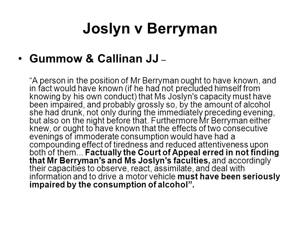 """Joslyn v Berryman Gummow & Callinan JJ – """"A person in the position of Mr Berryman ought to have known, and in fact would have known (if he had not pre"""