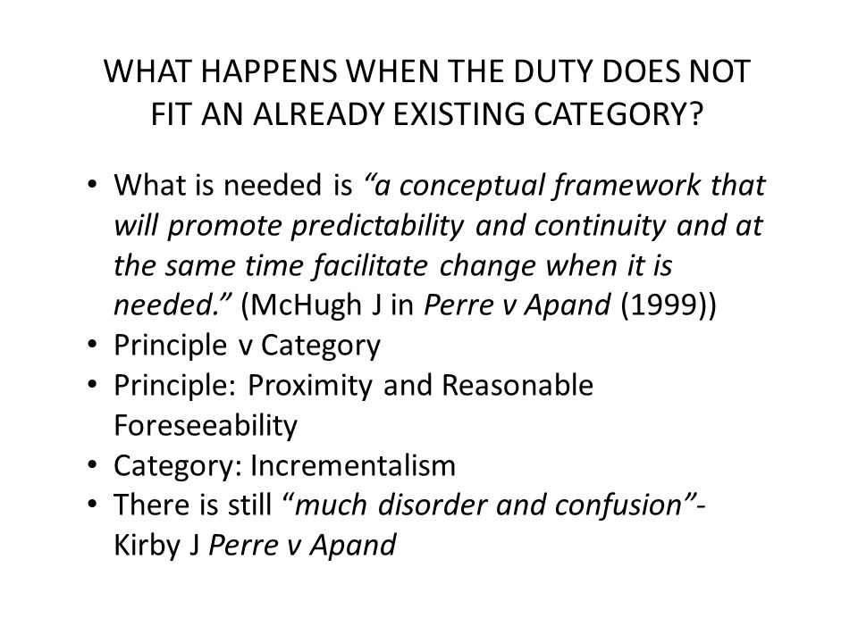 """WHAT HAPPENS WHEN THE DUTY DOES NOT FIT AN ALREADY EXISTING CATEGORY? What is needed is """"a conceptual framework that will promote predictability and c"""