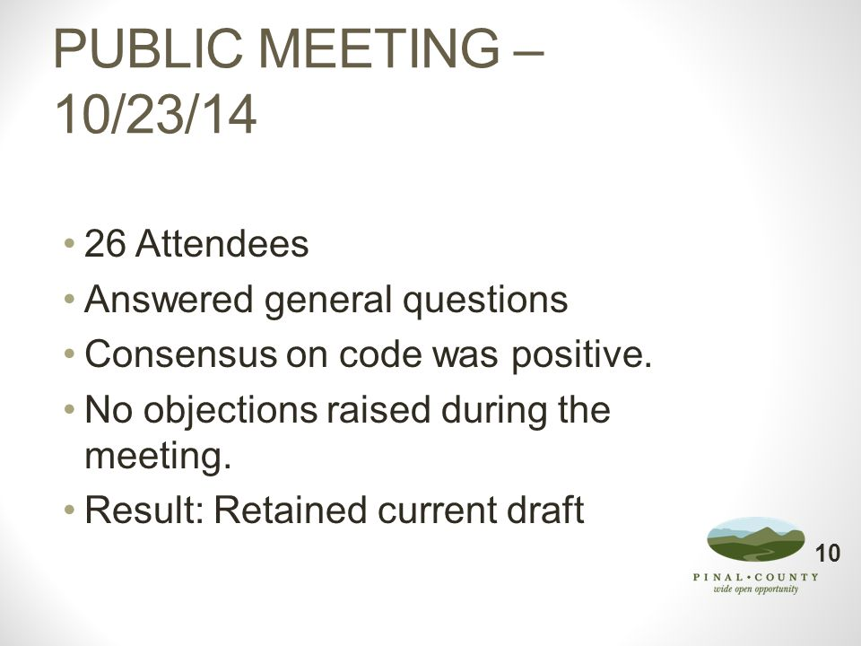PUBLIC MEETING – 10/23/14 26 Attendees Answered general questions Consensus on code was positive. No objections raised during the meeting. Result: Ret