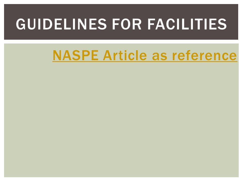 GUIDELINES FOR FACILITIES NASPE Article as reference