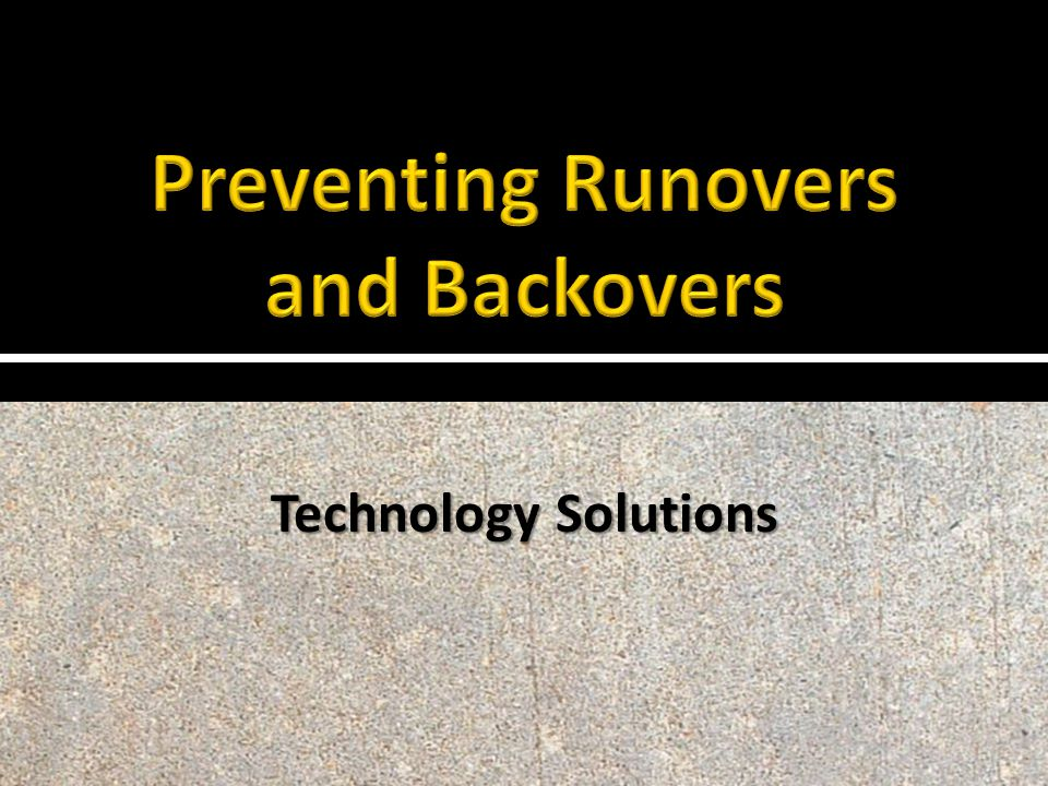 There are a variety of technologies—old and new—that have been developed to warn drivers and operators when workers on foot are near, including:  Alarms  Cameras  Radar  Sonar  Tag Systems