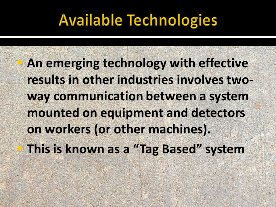  An emerging technology with effective results in other industries involves two- way communication between a system mounted on equipment and detector